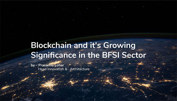 Blockchain and it's Growing Significance in the BFSI Sector