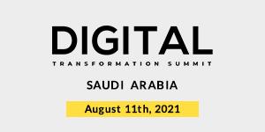 Digital Transformation Summit, Saudi Arabia